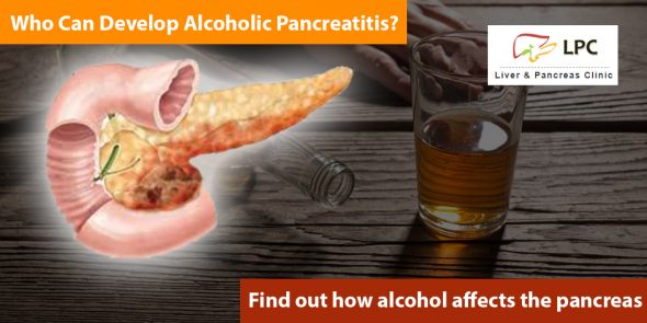 Alcoholic Pancreatitis – Who Can Develop Alcoholic Pancreatitis?